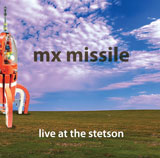 mx missile - live at the stetson